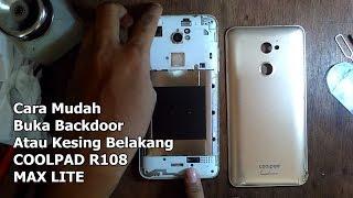 Cara Mudah Buka Backdoor / Kesing Belakang Coolpad R108 MAX LITE