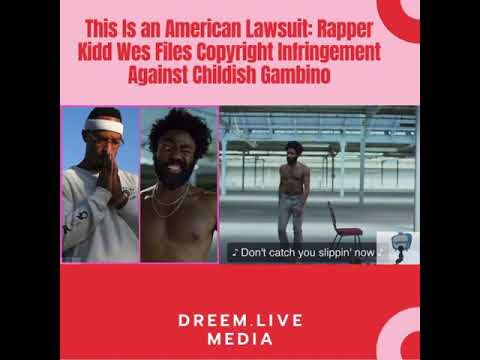 This Is an American Lawsuit: Rapper Kidd Wes Files Copyright Infringement Against Childish Gambino