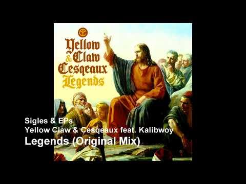Yellow Claw & Cesqeaux feat. Kalibwoy - Legends (Original Mix)