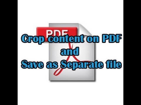 Crop Content On PDF Files & Save As Separate File