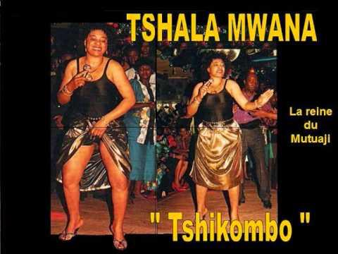 Tshikombo, TSHALA MWANA