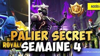 PALIER SECRET SEMAINE 4 SAISON 4 - FORTNITE
