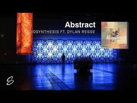 Abstract & Dylan Reese - Idiosynthesis (Prod. Cryo Music)