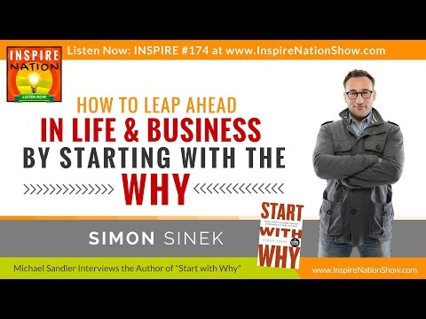 ★ Simon Sinek: How to Ignite Your Passion by Starting with Why