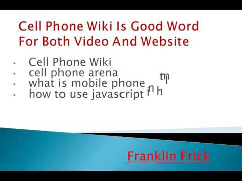Cell Phone Wiki Is Good Word For Both Video And Website
