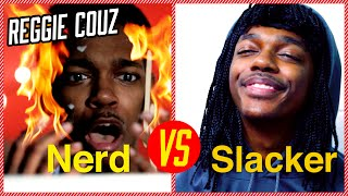Reggie Couz Nerd vs Slacker: Group Projects