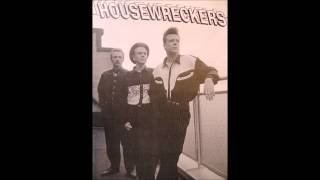 The Housewreckers - I never lie to you