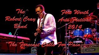 "The Robert Cray Band - ""The Forecast Calls For Pain"" - Fort Worth, 04/11/2014"