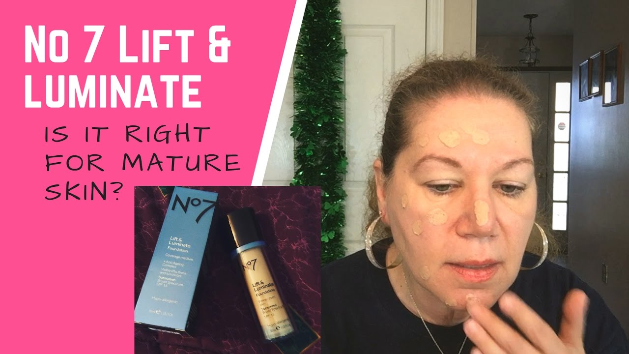 Boots No 7 Lift And Luminate Foundation How It Wears On Mature