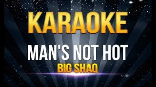 Big Shaq - Man's Not Hot KARAOKE