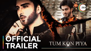 Tum Kon Piya   Official Trailer   Imran Abbas   Ayeza Khan   Streaming Now On ZEE5