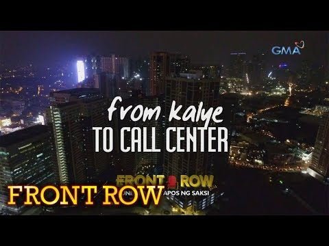 Front Row: From kalye to call center