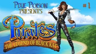 Pixie Plays ● Pirates: The Legend of Black Kat [Part 1 of 27]