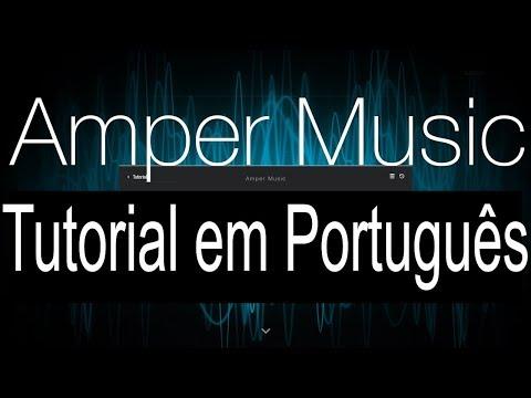 AMPER MUSIC  - Tutorial em Portugues 2018