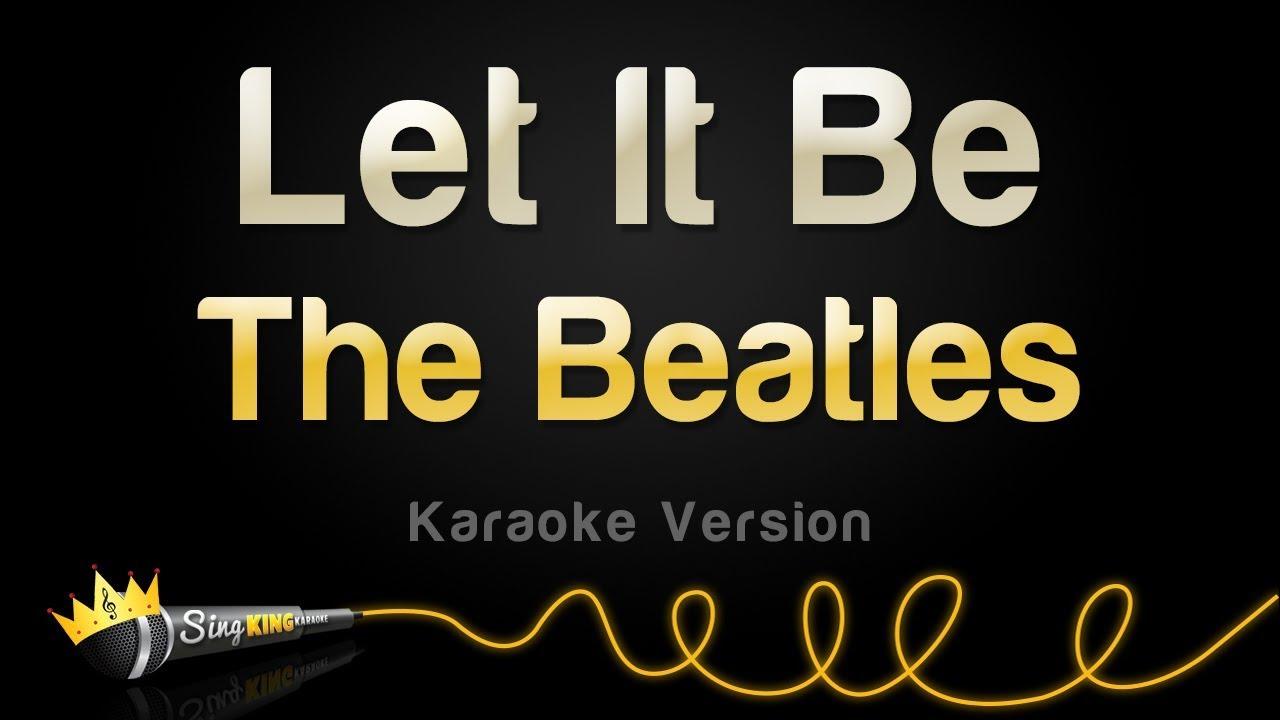 The Beatles Let It Be Karaoke Version Youtube