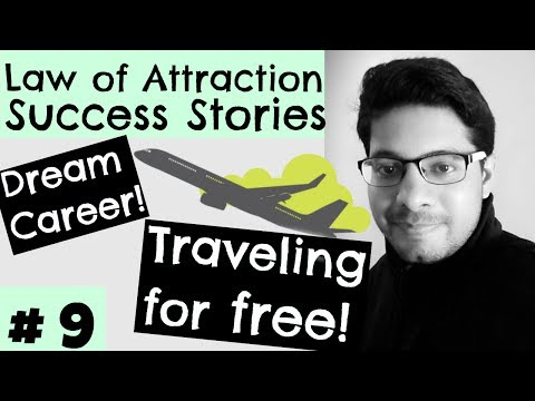Law of Attraction Success Series # 9 - Manifested free travel, job, adventure, career opportunity