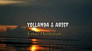 Download Yollanda & Arief - Emas Hantaran ( Video Lirik )