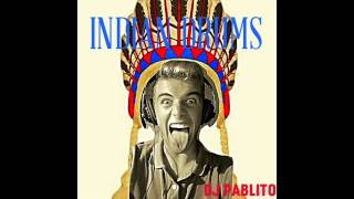 Indian Drums (DJ PABLITO Remix)