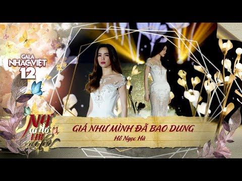 Giá Như Mình Đã Bao Dung (#GNMDBD) - Hồ Ngọc Hà | Gala Nhạc Việt 12 (Official)