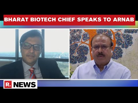 Bharat Biotech Chief Dr Krishna Ella Speaks To Arnab Goswami On India's COVID-19 Crisis & COVAXIN