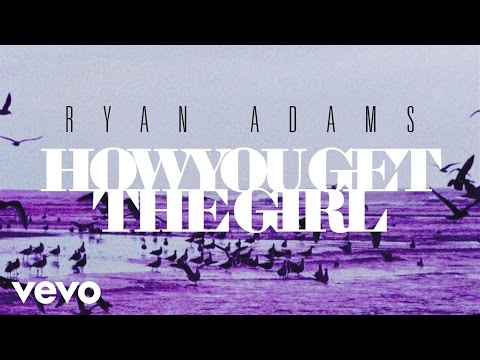 Ryan Adams  How You Get The Girl from 1989 Audio