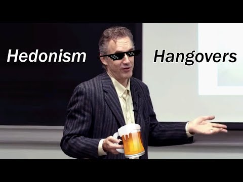 Of Hedonism and Hangovers  Prof. Jordan Peterson