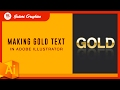 GOLD TEXT EFFECT ILLUSTRATOR TUTORIAL - Gold †㉫x† - MAKING GOLDEN TYPOGRAPHY