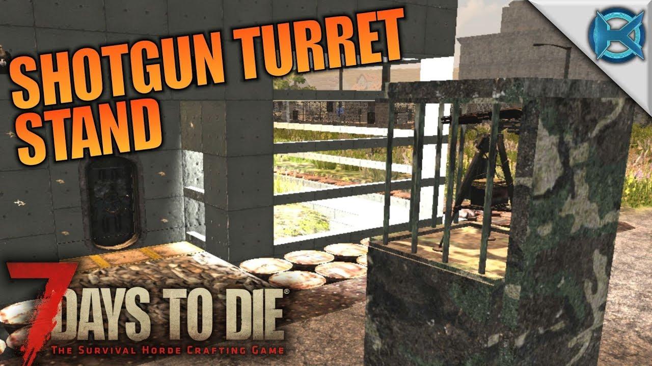 SHOTGUN TURRET STAND 7 Days To Die Lets Play Gameplay