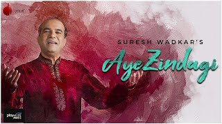 Aye Zindagi Official Video - Suresh Wadkar | ft. Sidhant | Indie Music Label
