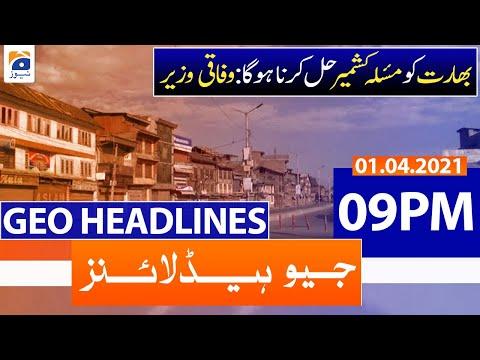 Geo Headlines 09 PM | 1st April 2021