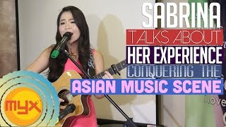 SABRINA On Her Experience Conquering The Asian Music Scene!