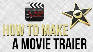 How To Make An Awesome Movie Trailer in iMovie - iMovie Tutorial