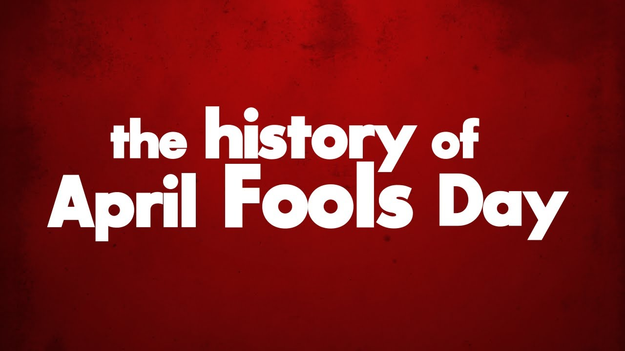 The History of April Fools Day - YouTube