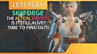 Lets Play - The Action MMORPG - Skyforge - Is it Still Alive?