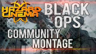 Hazard Cinema Black Ops Community Montage by TheModernWish