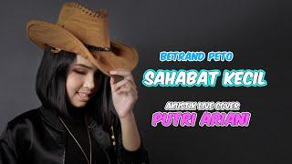 BETRAND PETO - SAHABAT KECIL (Putri Ariani Cover)
