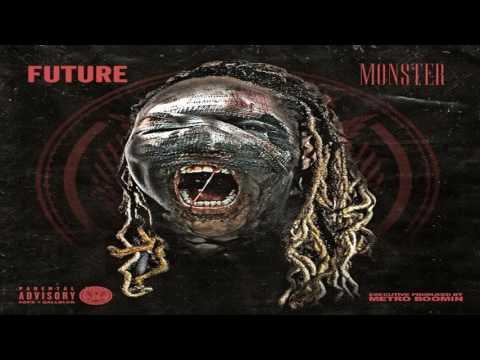 Future - Monster [Full Mixtape]