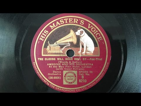 "Ambrose & His Orchestra (w. Elsie Carlisle) - ""The Clouds Will Soon Roll By"" (1932)"
