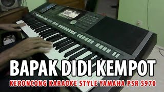Bapak Didi kempot karaoke versi Style Yamaha PSR S970