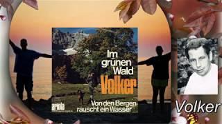 Volker (Günter Barde) - Von den Bergen rauscht ein Wasser