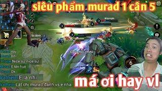 Anh Hảo _ Siêu Phẩm Murad 1 Mình Cân 5 Hủy Diệt Team Bạn | Đồng Đội Khen Hết Lời Xin Được Đánh Cùng
