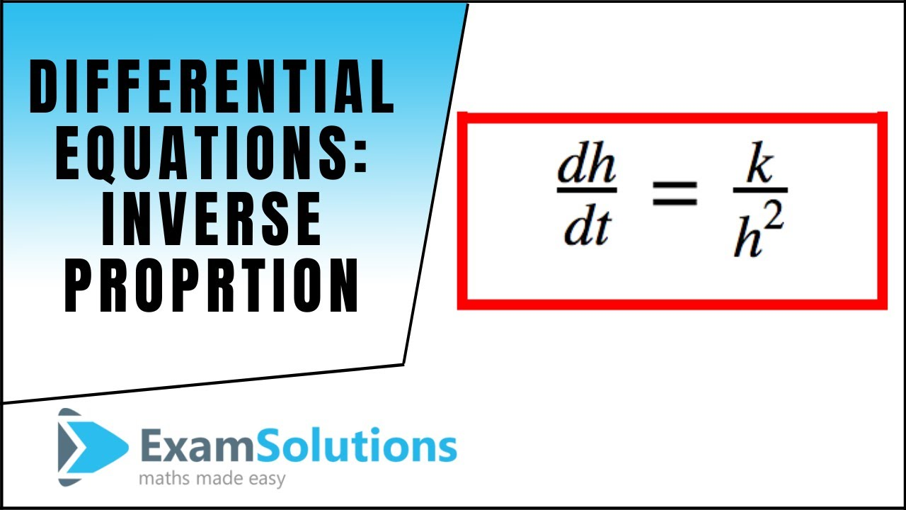 Forming Differential Equations Inverse Proportion Examsolutions