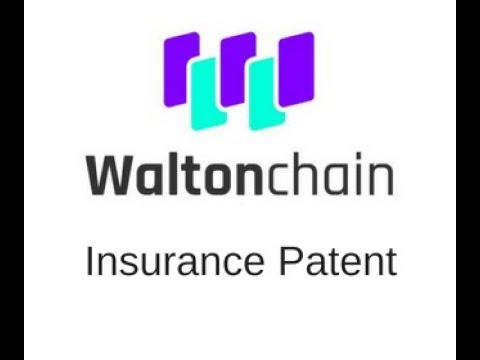Waltonchain Patent for World's First Insurance Blockchain!