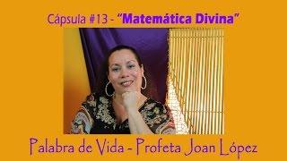 """""""Matemática Divina"""", Cápsula #13 de Palabra de Vida con Profeta Joan López"""