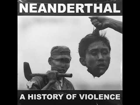 """Neanderthal - A History Of Violence 12"""" [2017]"""