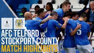 AFC Telford United Vs Stockport County - Match Highlights - 15.09.2018