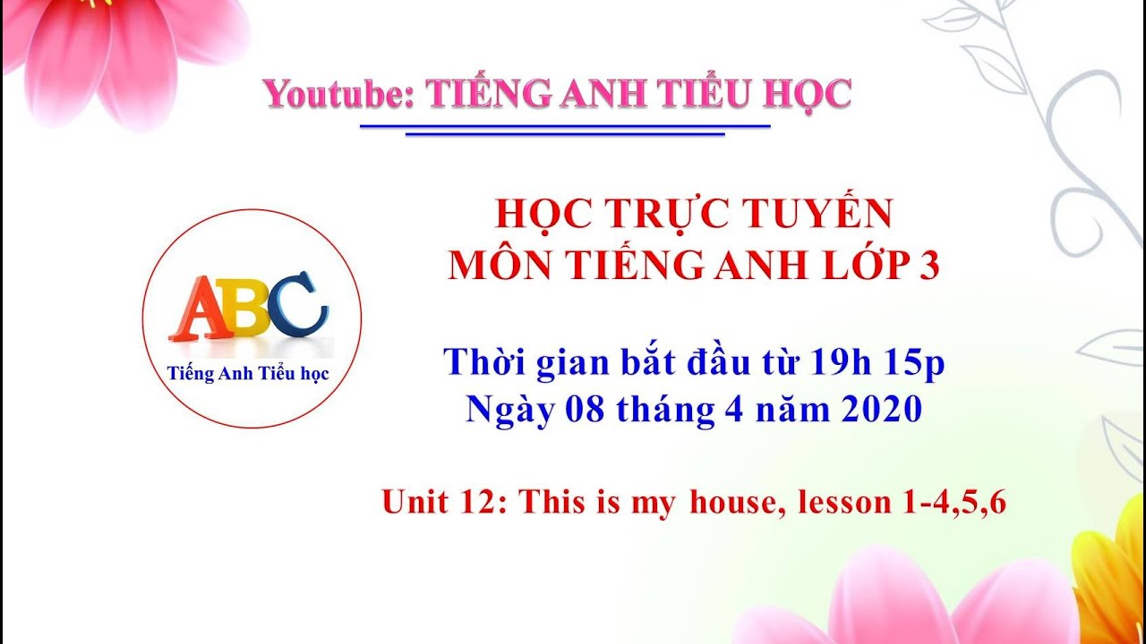 Tiếng Anh lớp 3. Unit 12: This is my house, lesson 1-4,5,6
