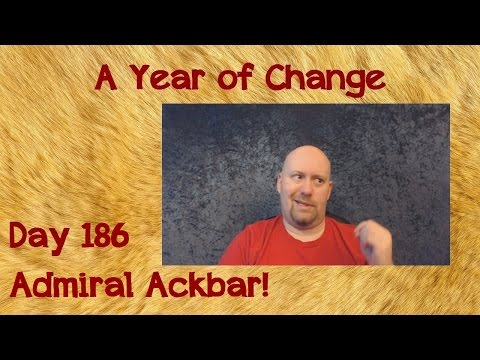 A Year of Change: A Weight Loss Vlog | Day 186 - Admiral Ackbar!