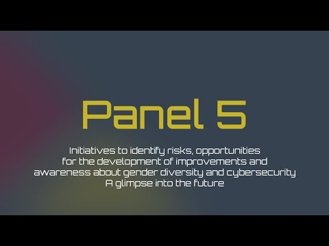 Panel 5: Initiatives to identify risks, opportunities and awareness about cybersecurity (English)