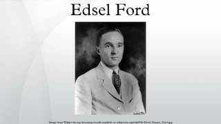 Edsel bryant ford was the only son of henry and president motor company from 1919 to his death in 1943. eldest ii. ...